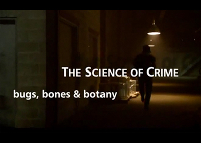 Bugs, Bones & Botany: The Science of Crime