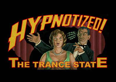 Hypnotized!: The Trance State