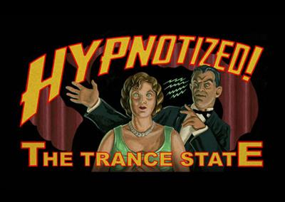 Hypnotized!: The Trance State
